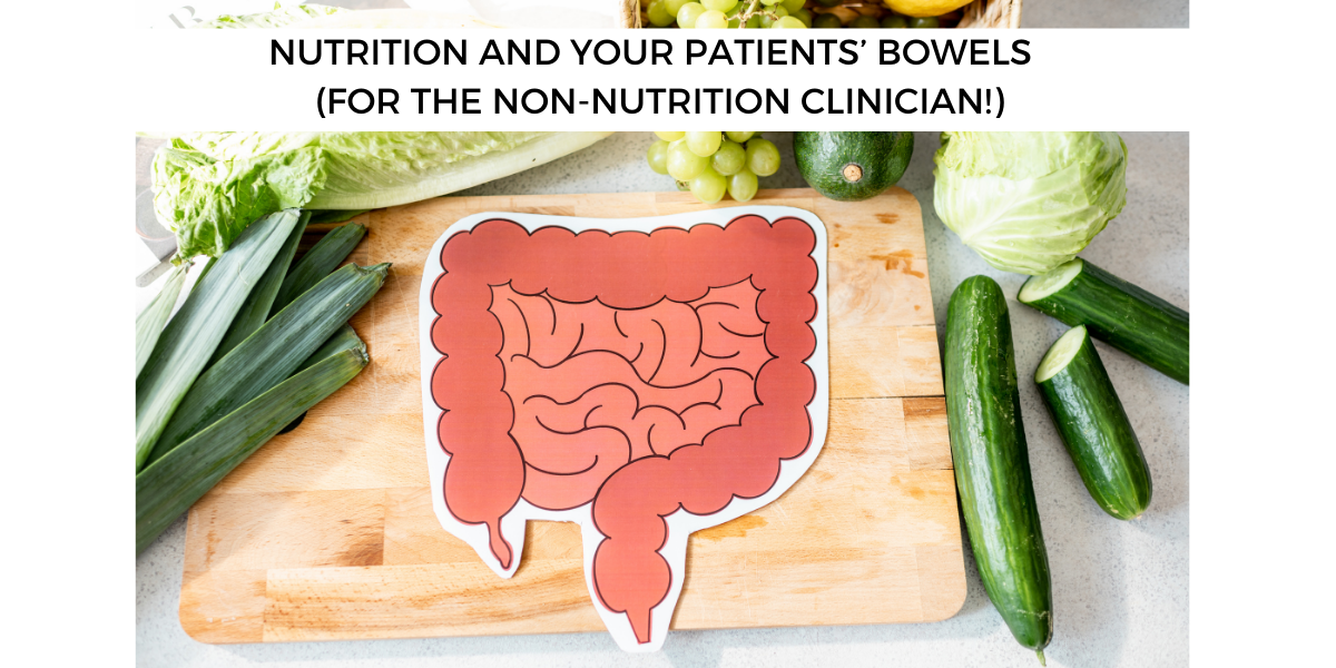 Equilibria Health - Nutrition and Your Patients' Bowels (for the non-nutrition clinician!)